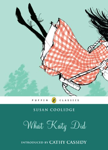 What Katy Did (Puffin Classics Relaunch): Katy Did Series, Book 1