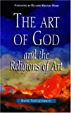 Art of God: And the Religions of Art