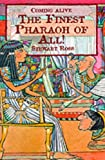 The Finest Pharoah of All! (Coming Alive) (0237519607) by Ross, Stewart