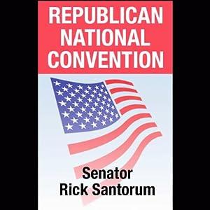 2004 RNC: Senator Rick Santorum (09/01/04) | [Rick Santorum]