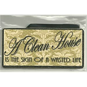 A Clean House is a sign of a wasted life | Flickr - Photo Sharing!
