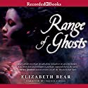Range of Ghosts: The Eternal Sky, Book 1 Audiobook by Elizabeth Bear Narrated by Celeste Ciulla