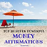 Top 111 Super Powerful Money Affirmations | Thomas Lee