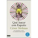 Qué hacer con España: Del capitalismo castizo a la refundación de un país (Imago Mundi)