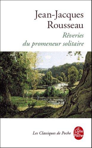 Reveries Du Promeneur Solitaire (Le Livre de Poche)...