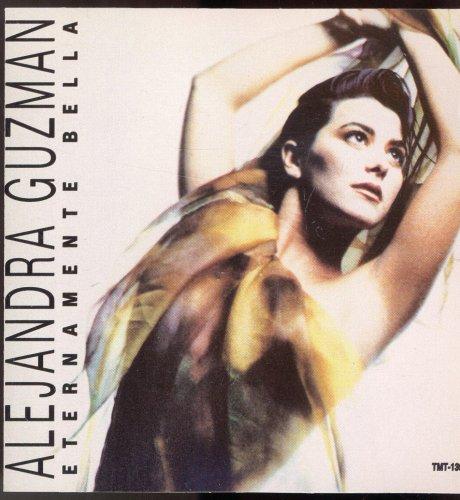alejandra guzman - Eternamente bella Lyrics - Lyrics2You