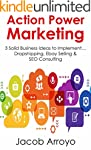 Action Power Marketing: 3 Solid Busin...