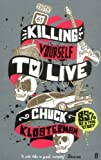 Killing Yourself to Live (0571223982) by Chuck Klosterman