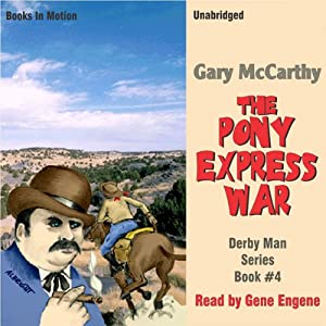 The Pony Express War: The Derby Man Series, Book 4 | [Gary McCarthy]