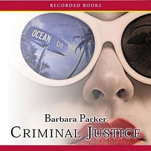 Criminal Justice | [Barbara Parker]