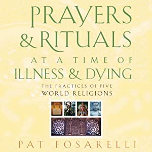 Prayers and Rituals at a Time of Illness and Dying Audiobook
