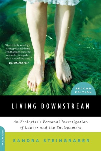 Living Downstream: An Ecologist's Personal Investigation...