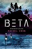 Beta (A Beta Novel) (1423157346) by Cohn, Rachel