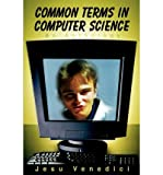 img - for [(Common Terms in Computer Science: An Anthology * * )] [Author: Jesu Venedici] [Aug-2002] book / textbook / text book