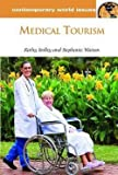 img - for Medical Tourism : A Reference Handbook (Hardcover)--by Kathy Stolley [2012 Edition] book / textbook / text book