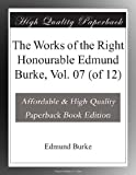 img - for The Works of the Right Honourable Edmund Burke, Vol. 07 (of 12) book / textbook / text book