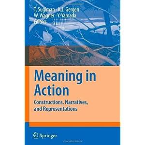 【クリックで詳細表示】Meaning in Action: Constructions, Narratives, and Representations [ペーパーバック]