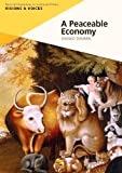 img - for A Peaceable Economy (Visions & Voices) book / textbook / text book