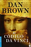 Dan Brown El Codigo Da Vinci = The Da Vinci Code (Bestseller (Booket Unnumbered))