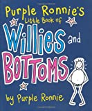 Purple Ronnie Purple Ronnie's Little Guide to Willies and Bottoms
