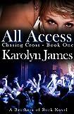 All Access (Chasing Cross Bo... - Karolyn James, K James