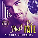 Must Be Fate Audiobook by Claire Kingsley Narrated by Kimberly Roelle, BJ Pottsworth
