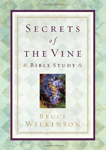 Secrets of the Vine Bible Study, Wilkinson, Bruce; Kopp, David