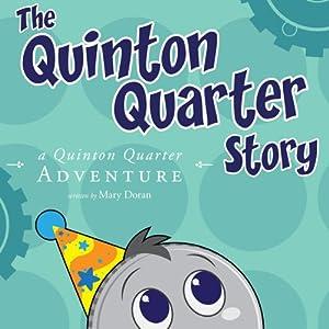 The Quinton Quarter Story: A Quinton Quarter Adventure, Book 3 | [Mary Doran]