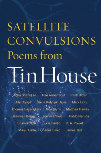 Satellite Convulsions: Poems from Tin House Picture
