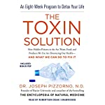 The Toxin Solution: How Hidden Poisons in the Air, Water, Food, and Products We Use Are Destroying Our Health - and What We Can Do to Fix It | Joseph Pizzorno ND