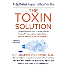 The Toxin Solution: How Hidden Poisons in the Air, Water, Food, and Products We Use Are Destroying Our Health - and What We Can Do to Fix It Audiobook by Joseph Pizzorno ND Narrated by Robertson Dean