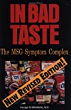 In Bad Taste: The MSG Symptom Complex