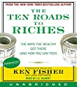 The Ten Roads to Riches Audiobook by Ken Fisher Narrated by J. S. Gilbert, Ken Fisher
