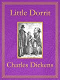 Image of Little Dorrit: Premium Edition (Unabridged, Illustrated, Table of Contents)