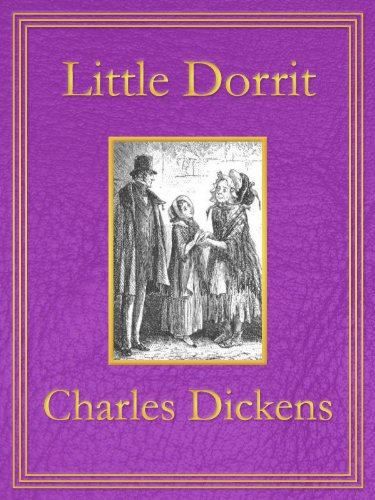 Charles Dickens - Little Dorrit: Premium Edition (Unabridged, Illustrated, Table of Contents) (English Edition)