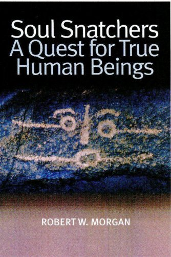 Soul Snatchers A Quest for True Human Beings093766331X