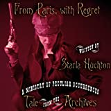 From Paris, with Regret (Tale from the Archives)