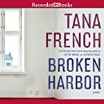 Broken Harbor: Dublin Murder Squad, Book 4 (       UNABRIDGED) by Tana French Narrated by Stephen Hogan