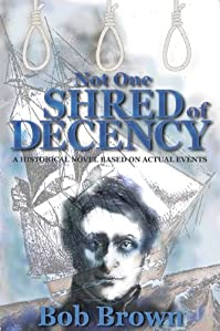 Not One Shred Of Decency by Bob Brown ebook deal