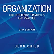 Organization: Contemporary Principles and Practice (       UNABRIDGED) by John Child Narrated by Nick Mcardle