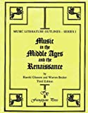 img - for Music in the Middle Ages and the Renaissance (Music Literature Outlines), 3rd Edition book / textbook / text book