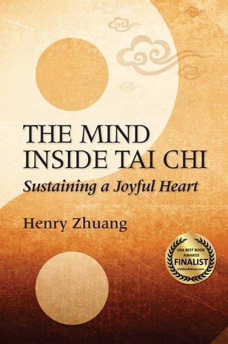 The Mind Inside Tai Chi Chuan: Sustaining a Joyful Heart