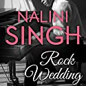 Rock Wedding: Rock Kiss Series, Book 2.5 Audiobook by Nalini Singh Narrated by Justine O. Keef