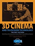 3D Cinema and Television Technology: The First 100 Years