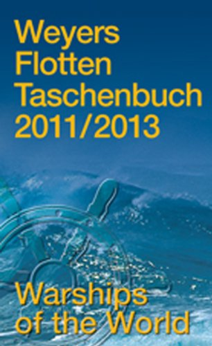 Weyers Flottentaschenbuch /Warships of the World: Weyers Flottentaschenbuch 2011 / 2013 (Naval History)
