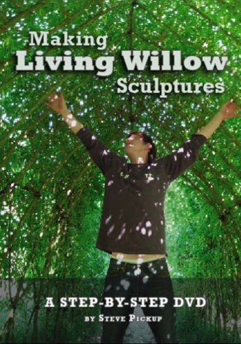 Making Living Willow Sculptures [DVD]