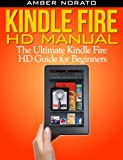 Kindle Fire HD Manual: The Ultimate Kindle Fire HD Guide for Beginners (Updated March 2014)