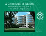 A Community of Scholars: Recollections of the Early Years of the Medical College of Ohio