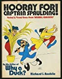 "Hooray for Captain Spaulding! Verbal & Visual Gems from ""Animal Crackers"" (0517516837) by Richard J. Anobile"