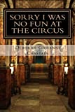 img - for Sorry I Was No Fun at the Circus: Devil Winds in the City of Angels book / textbook / text book